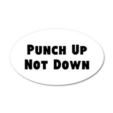 Punch Up, Not Down Wall Sticker