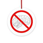 The No Brain Ornament (Round)