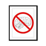 The No Brain Framed Panel Print