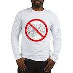 The No Brain Long Sleeve T-Shirt
