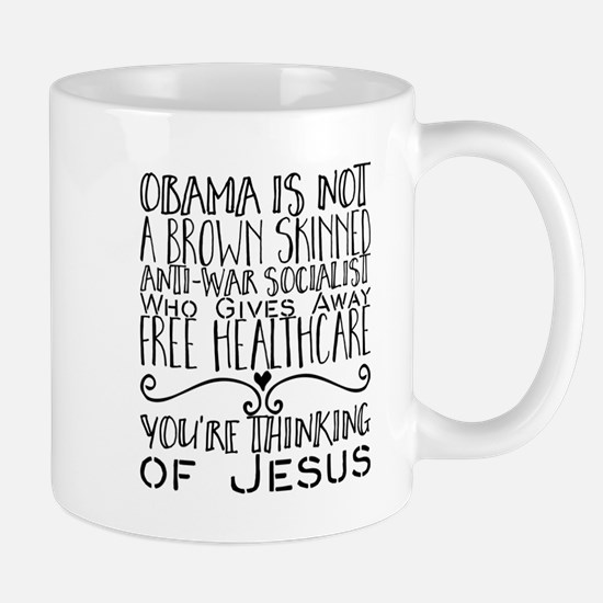 Obama Is Not a Brown Skinned Anti-War Sociali Mugs