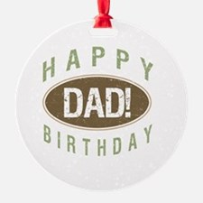 Happy Birthday Dad! Ornament