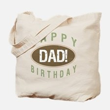 Happy Birthday Dad! Tote Bag