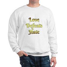 Love Defeats Hate Sweatshirt