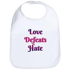 Love Defeats Hate Bib