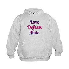 Love Defeats Hate Hoodie