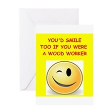 wood worker Greeting Cards