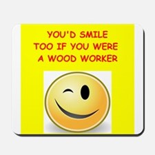 wood worker Mousepad