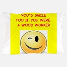 wood worker Pillow Case