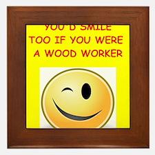 wood worker Framed Tile