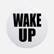 WAKE UP Message Ornament (Round)