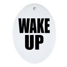 WAKE UP Message Oval Ornament