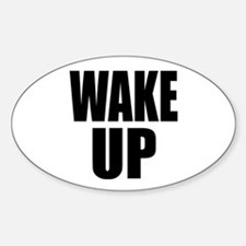 WAKE UP Message Oval Decal
