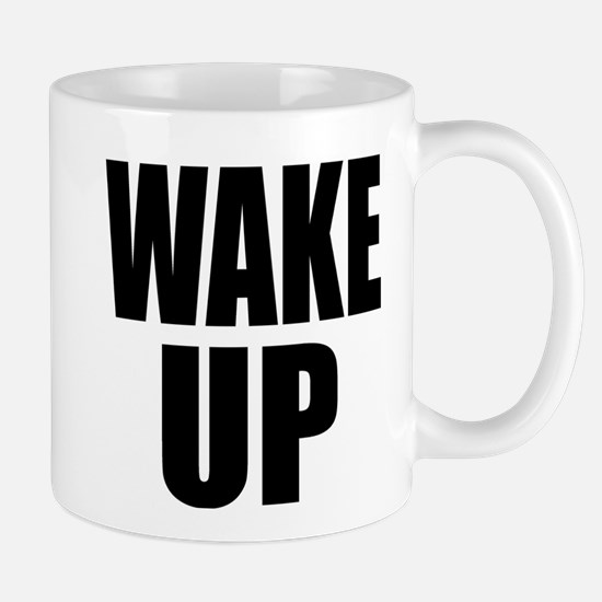 WAKE UP Message Mug