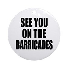 See You on the Barricades Ornament (Round)
