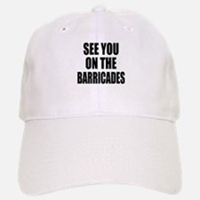 See You on the Barricades Baseball Baseball Cap