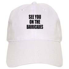 See You on the Barricades Baseball Cap