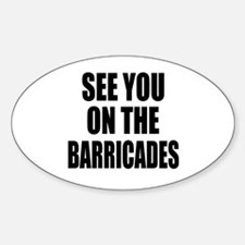 See You on the Barricades Oval Decal