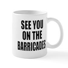 See You on the Barricades Mug
