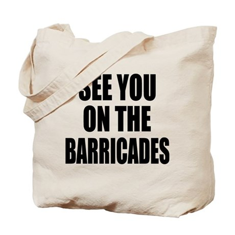 See You on the Barricades Tote Bag