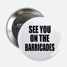 See You on the Barricades Button
