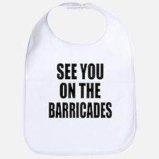 See You on the Barricades Bib