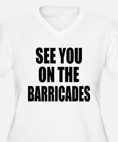 See You on the Barricades T-Shirt