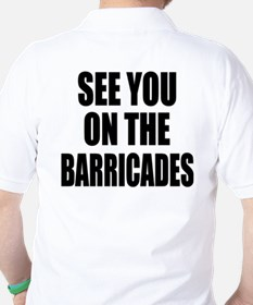 See You on the Barricades Golf Shirt