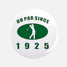 """1925 Golfer's Birthday 3.5"""" Button"""