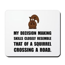 Decision Making Squirrel Mousepad