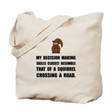 Decision Making Squirrel Tote Bag