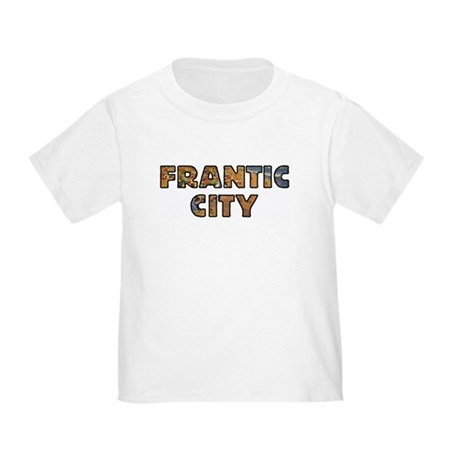 FRANTIC CITY Toddler T-Shirt