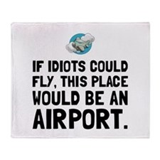 If Idiots Could Fly Throw Blanket