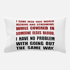 Kicking Screaming Pillow Case