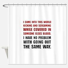 Kicking Screaming Shower Curtain