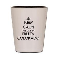Keep calm we live in Fruita Colorado Shot Glass