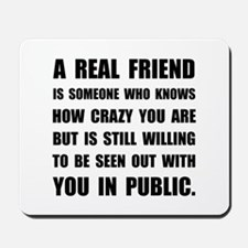 Real Friend Crazy Mousepad