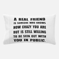 Real Friend Crazy Pillow Case