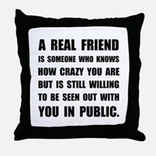 Real Friend Crazy Throw Pillow
