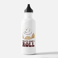 How I Roll (Cinnamon R Water Bottle