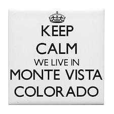 Keep calm we live in Monte Vista Colo Tile Coaster