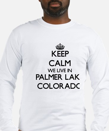 Keep calm we live in Palmer La Long Sleeve T-Shirt