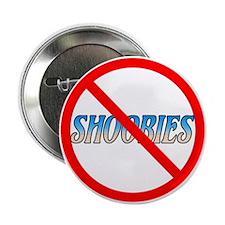 NoShoobies Button