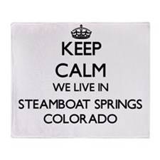 Keep calm we live in Steamboat Sprin Throw Blanket