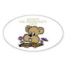 HOORAY FOR GOUNDHOG'S DAY! Oval Decal