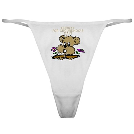 HOORAY FOR GOUNDHOG'S DAY! Classic Thong