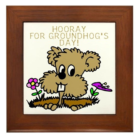 HOORAY FOR GOUNDHOG'S DAY! Framed Tile