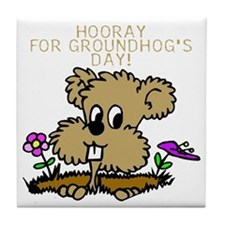 HOORAY FOR GOUNDHOG'S DAY! Tile Coaster