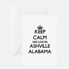 Keep calm we live in Ashville Alaba Greeting Cards