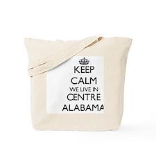 Keep calm we live in Centre Alabama Tote Bag